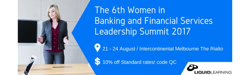 The 6th Women in Banking and Financial Services Leadership Summit 2017