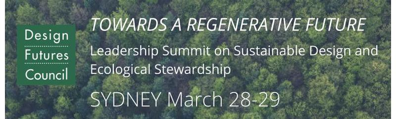 Towards a Regenerative Future - Leadership Summit on Sustainable Design and Ecological Stewardship